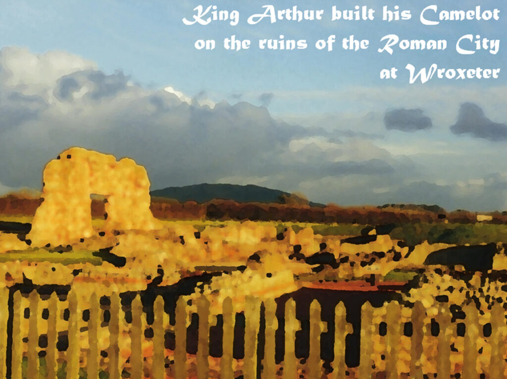 Wroxeter Roman City or Camelot